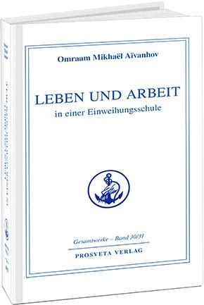 Leben und Arbeit in einer Einweihungsschule - Band 30/31
