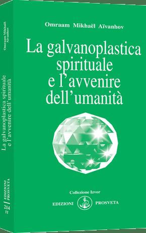 La galvanoplastica spirituale e l'avvenire dell'umanità