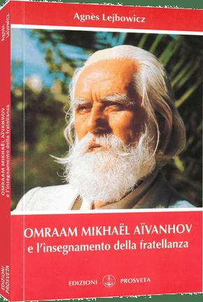 Omraam Mikhaël Aïvanhov e l'insegnamento della fratellanza - Agnès Lejbowicz