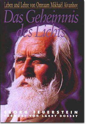 Das Geheimnis des Lichts. Leben und Lehre von Omraam Mikhaël Aïvanhov
