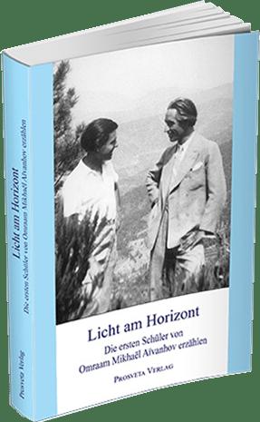 Licht am Horizont - Die ersten Schüler von O. M. Aïvanhov erzählen