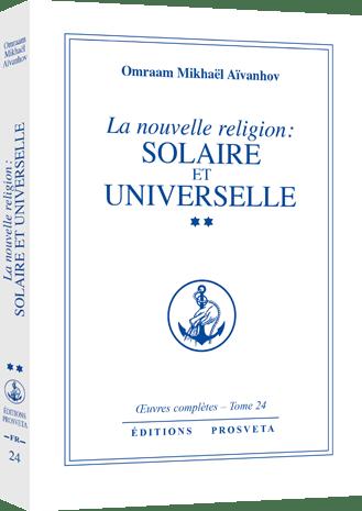 La nouvelle religion : solaire et universelle